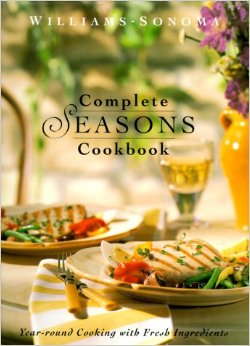Complete Seasons Cookbook (Williams-Sonoma Seasonal Celebration)