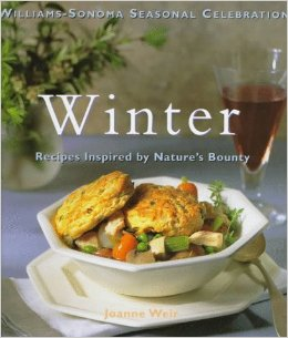 Winter: Recipes Inspired by Nature's Bounty (Williams-Sonoma Seasonal Celebration)